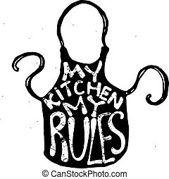 my kitchen my rules.eps - kitchen apron with lettering. Hand...