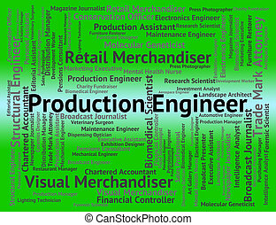 Production Engineer Represents Text Construction And Words -...