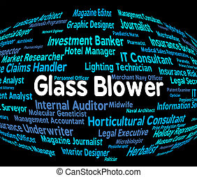 Glass Blower Represents Words Career And Hire - Glass Blower...