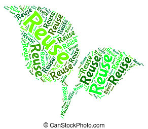 Reuse Word Represents Go Green And Recycle - Reuse Word...