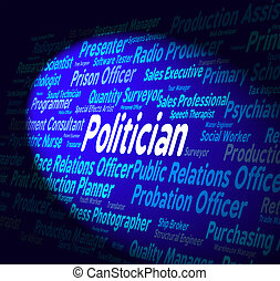 Politician Job Indicates Member Of Parliament And Employee -...
