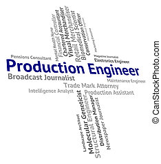 Production Engineer Shows Manufacturing Words And Producing...