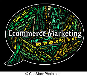 Ecommerce Marketing Represents Online Business And Advertising