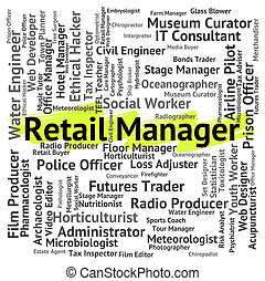 Retail Manager Represents Retailing Supervisor And Employee...