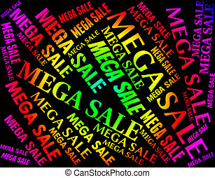 Mega Sale Means Cheap Sales And Big - Mega Sale Indicating...