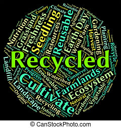 Recycled Word Shows Earth Friendly And Environmentally -...