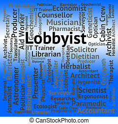 Lobbyist Job Represents Lobbyists Lobbyies And Career -...