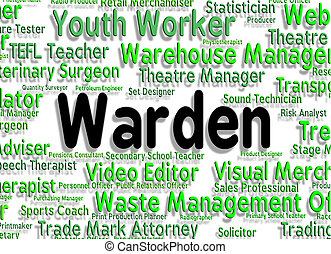 Warden Job Indicates Occupations Position And Steward -...