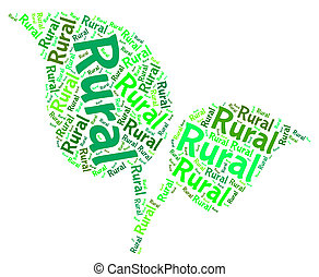 Rural Word Means Non Urban And Backwoods - Rural Word...