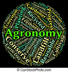 Agronomy Word Means Agriculture Text And Agronomics -...