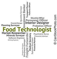Food Technologist Means Expert Foodstuff And Occupation -...