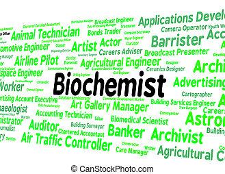 Biochemist Job Represents Life Science And Biochemics -...