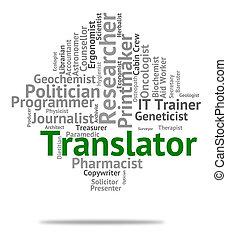 Translator Job Means Translates Decipherer And Word -...