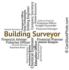 Building Surveyor Means Houses Measurer And Career -...