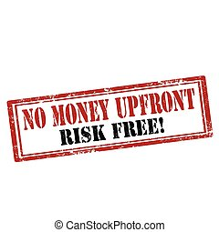 No Money Upfront - Grunge rubber stamp with text No Money...