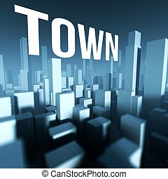 Town in 3d model of city downtown, Architectural creative concept