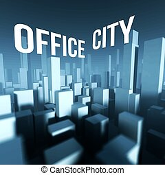 Office city in 3d model of downtown, Architectural creative concept