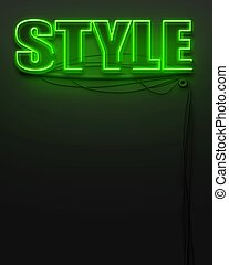 Neon glowing sign with word Style, copyspace - Neon glowing...