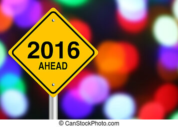 2016 Ahead - New Year 2016 Ahead road sign with beautiful...