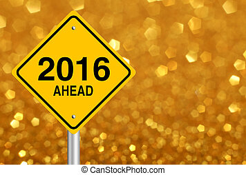 New Year Ahead - New Year 2016 Ahead road sign with...