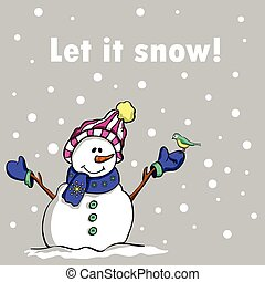 Let it snow - Happy Christmas snowman and a bird Winter...