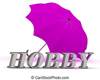 HOBBY- inscription of silver letters and umbrella on white...