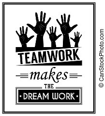 Quote typographical Background - Teamwork makes the dream...