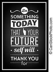Quote typographical Background - Do something today that...