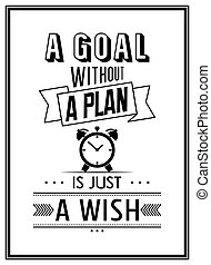 Quote typographical Background - A goal without a plan is...