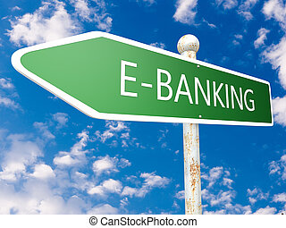 E-Banking - street sign illustration in front of blue sky...