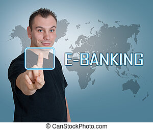 E-Banking - Young man press digital E-Banking button on...