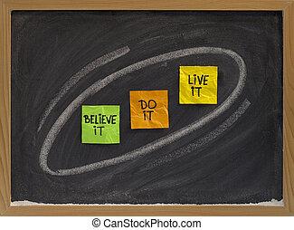 believe, do, live it - motivational concept