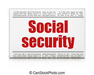 Protection concept: newspaper headline Social Security