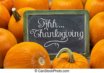 Ahh Thanksgiving sign on blackboard - Ahh Thanksgiving -...