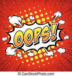 Oops! - Commic Speech Bubbel, Cartoon - Oops! Comic Speech...