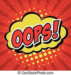 Oops - Commic Speech Bubbel, Cartoon - Oops Comic Speech...