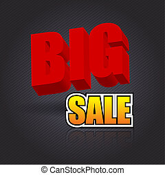 Big Sale - Text Big Sale for such advertising Vector...