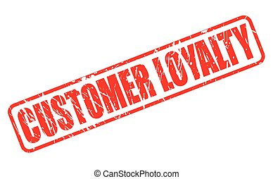 CUSTOMER LOYALTY red stamp text on white