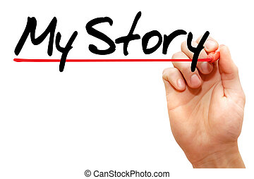 My Story - Hand writing My Story with marker, business...