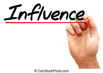 Influence - Hand writing Influence with marker, business...