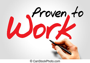 Proven to Work - Hand writing Proven to Work, business...