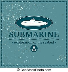 Label submarine, exploration of the seabed, lettering design...