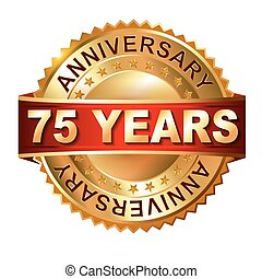 75 years anniversary golden label with ribbon. Vector...