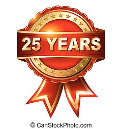 25 years anniversary golden label with ribbon. Vector...