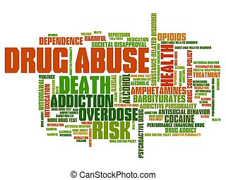 Drug addiction - Drug abuse problem issues and concepts word...