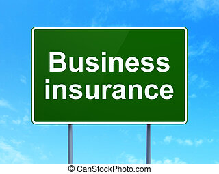 Insurance concept: Business Insurance on road sign background