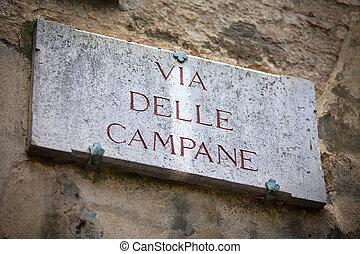 Via delle Campane in Siena - The streetsign of Via delle...