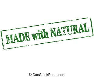 Made with natural - Rubber stamp with text made with natural...