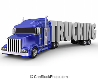 Trucking 3d Word Tractor Trailer Truck Hauling Driving -...