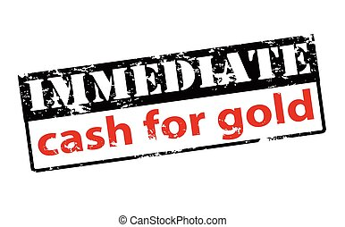 Immediate cash for gold - Rubber stamp with text immediate...